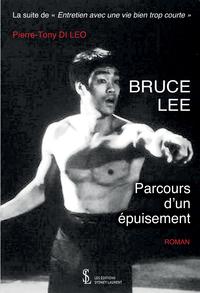 BRUCE LEE - PARCOURS D'UN EPUISEMENT