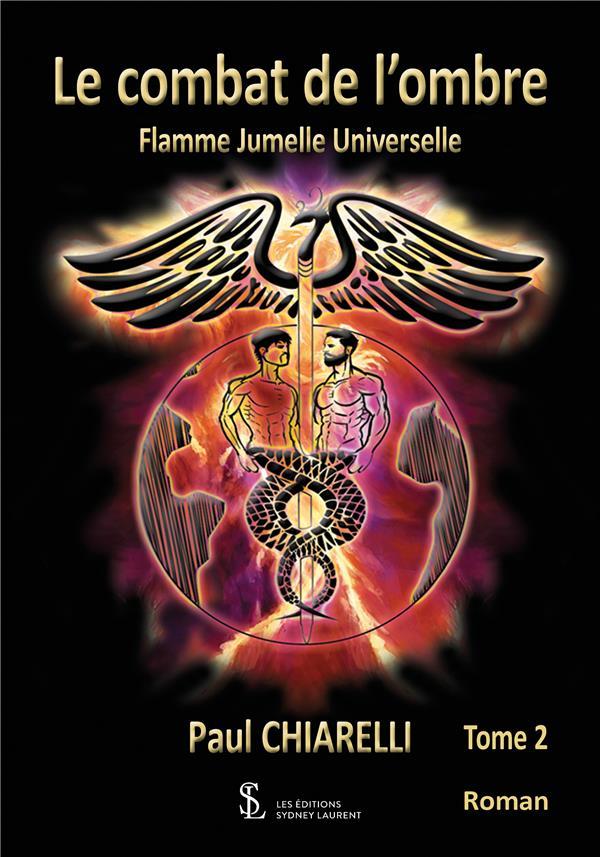 LE COMBAT DE L'OMBRE - FLAMME JUMELLE UNIVERSELLE - TOME 2