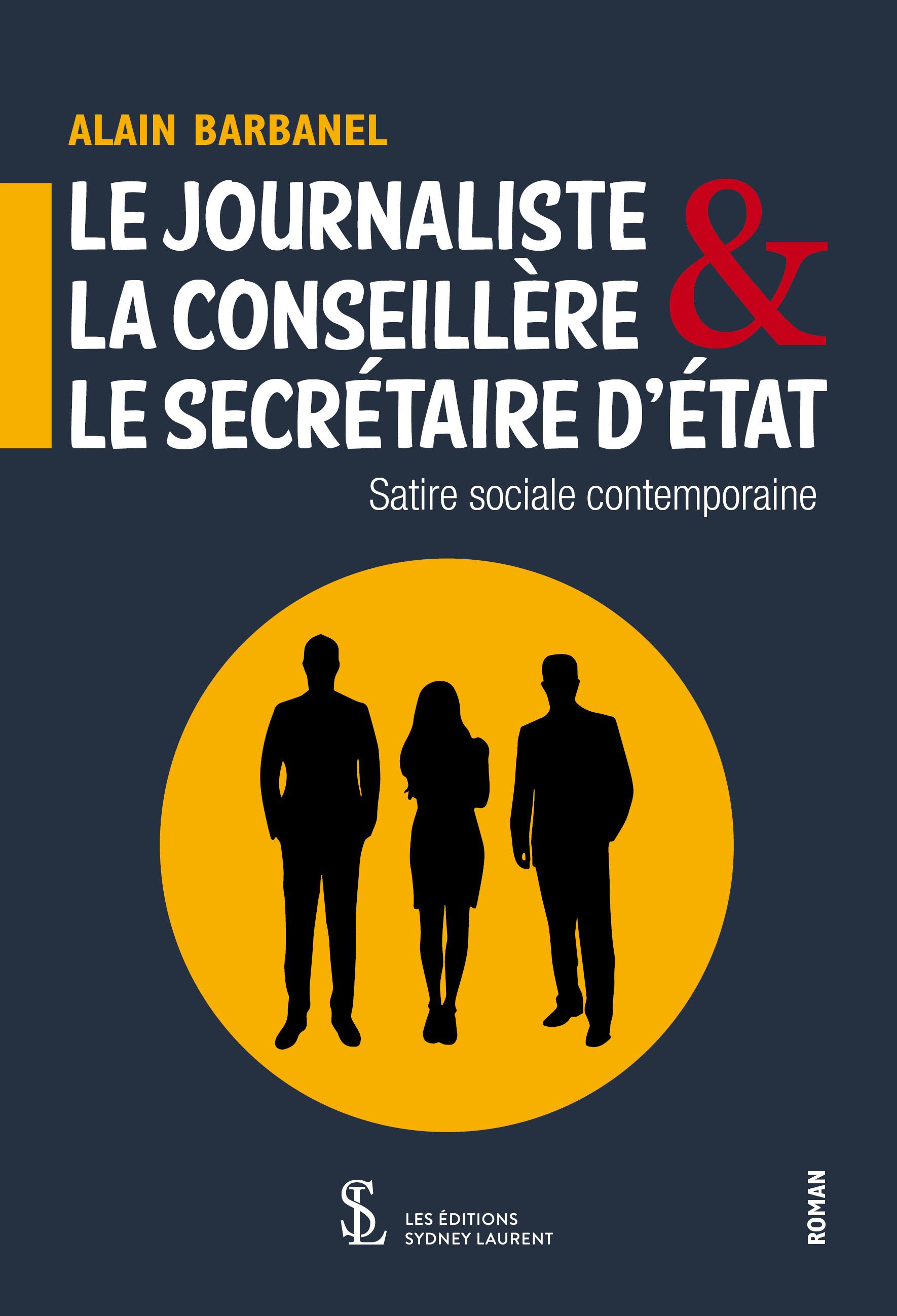LE JOURNALISTE, LA CONSEILLERE & LE SECRETAIRE D'ETAT