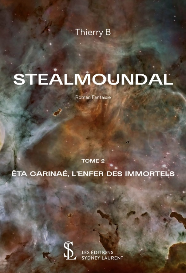 STEALMOUNDAL - TOME 2 :  ETA CARINAE, L'ENFER DES IMMORTELS