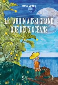 LE JARDIN AUSSI GRAND QUE DEUX OCEANS