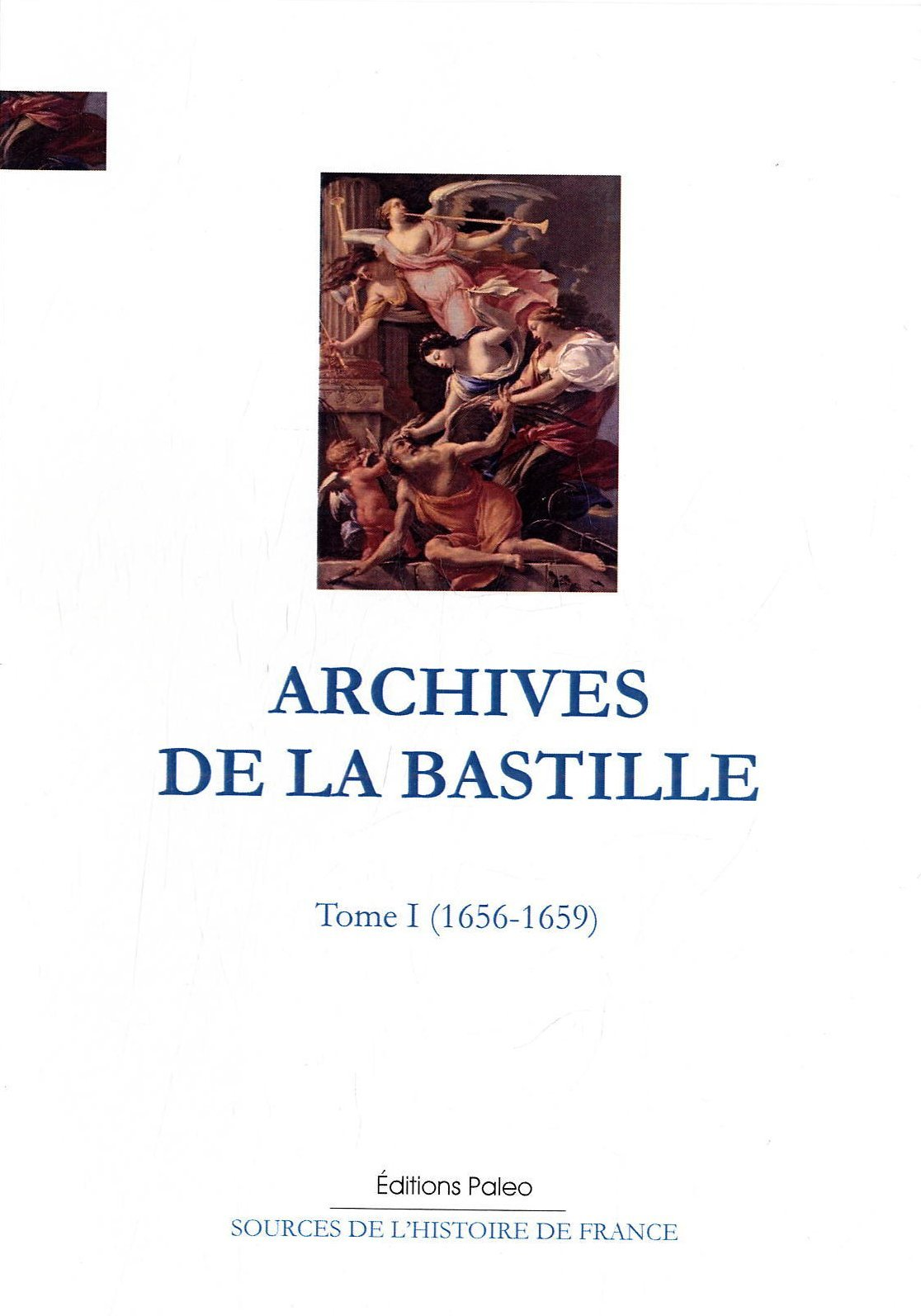 ARCHIVES DE LA BASTILLE. T01 (1656-1659)