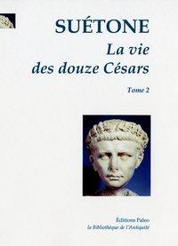 LA VIE DES DOUZE CESARS. T.2 - CALIGULA. CLAUDE. NERON.