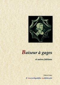 BAISEUR A GAGES ET AUTRES FABLIAUX. - LE LIVRE DES FABLIAUX 2