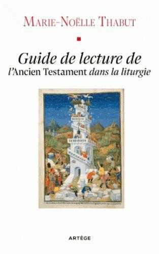 L'ANCIEN TESTAMENT DANS LA LITURGIE - GUIDE DE LECTURE