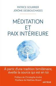 MEDITATION ET PAIX INTERIEURE - A PARTIR D'UNE TRADITION BIMILLENAIRE EVEILLE LA SOURCE QUI EST EN T