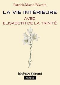 LA VIE INTERIEURE AVEC ELISABETH DE LA TRINITE
