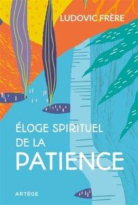 ELOGE SPIRITUEL DE LA PATIENCE