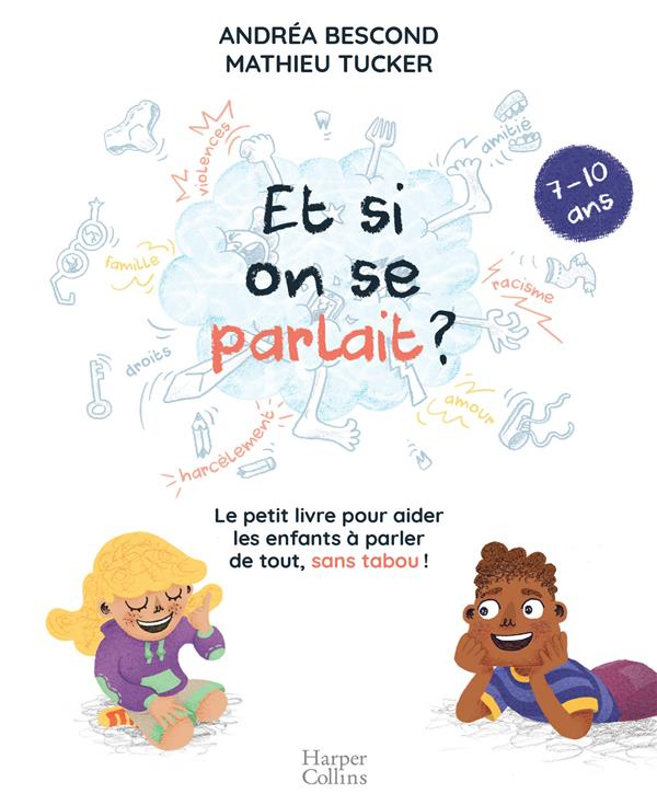 Et si on se parlait ? (7-10 ans) - le petit livre pour aider les enfants a parler de tout , sans tab