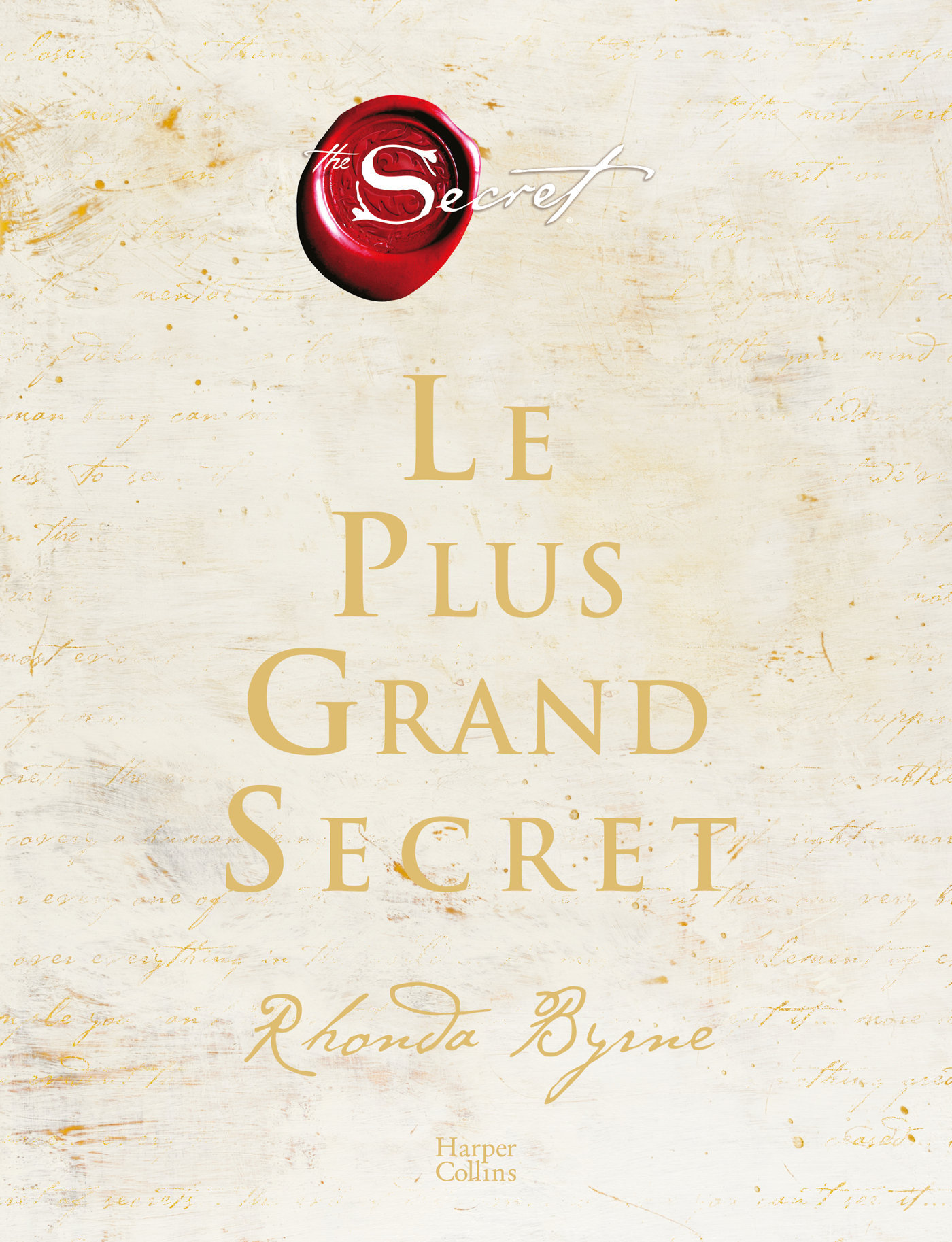 LE PLUS GRAND SECRET - SUR LE CHEMIN DU BONHEUR ETERNEL