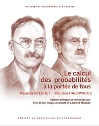 LE CALCUL DES PROBABILITES A LA PORTEE DE TOUS. EDITION CRITIQUE COMM ENTEE PAR ERIC BRIAN, HUGO LAV