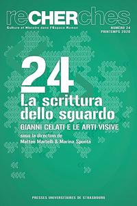 RECHERCHES N 24/2020. LA SCRITTURA DELLO SGUARDO. GIANNI CELATI E LE ARTI VISIVE