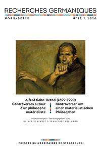 RECHERCHES GERMANIQUES HORS SERIE N  15/2020. ALFRED SOHN-RETHEL (189 9-1990). CONTROVERSES AUTOUR D