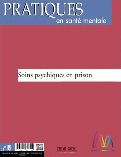 PRATIQUES EN SANTE MENTALE N 4 ANNEE 2018.  SOINS PSYCHIQUES EN PRISON
