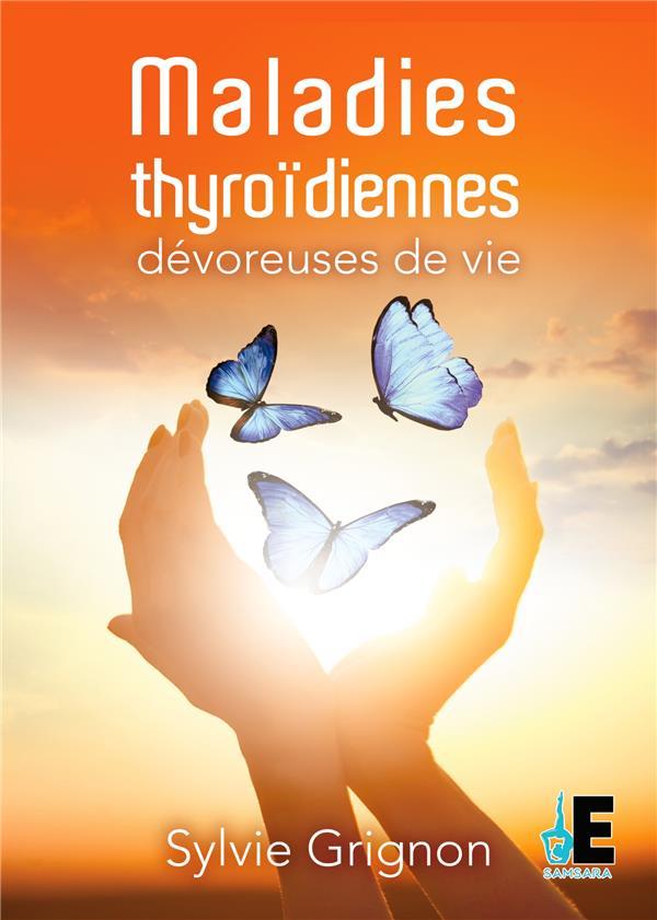 MALADIES THYROIDIENNES - DEVOREUSES DE VIE