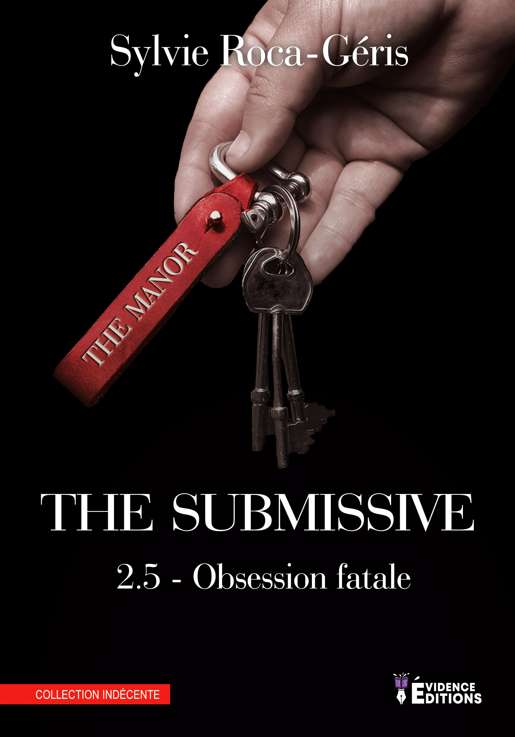 THE SUBMISSIVE 2.5 - OBSESSION FATALE