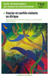 FONCIER ET CONFLITS VIOLENTS EN AFRIQUE - REVUE INTERNATIONALE DES ETUDES DU DEVELOPPEMENT N 243