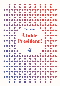 A TABLE, PRESIDENT ! (NNE)