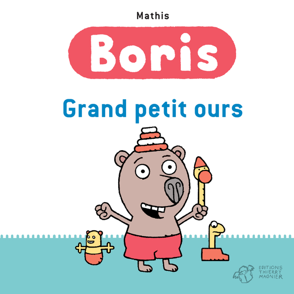 BORIS, GRAND PETIT OURS