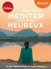 MEDITER POUR ETRE HEUREUX - LIVRE AUDIO 4 CD AUDIO