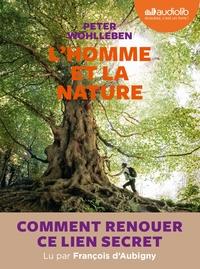 L'HOMME ET LA NATURE - COMMENT FAIRE RENAITRE CE LIEN SECRET ? - LIVRE AUDIO 1 CD MP3