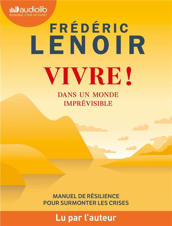VIVRE ! DANS UN MONDE IMPREVISIBLE - MANUEL DE RESILIENCE POUR SURMONTER LES CRISES - LIVRE AUDIO 1
