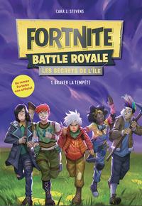 FORTNITE BATTLE ROYALE - LES SECRETS DE L'ILE T01 BRAVER LA TEMPETE
