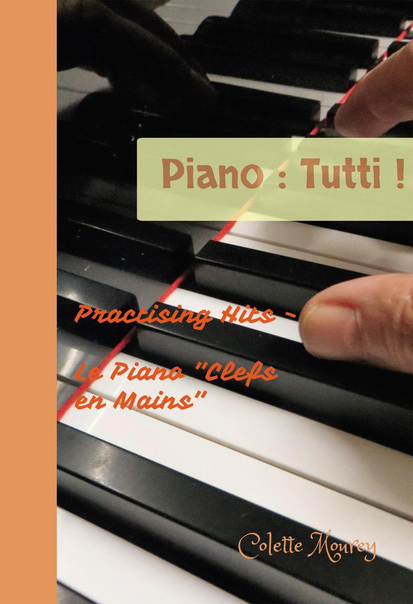 PIANO : TUTTI ! - PRACTISING HITS - LE PIANO
