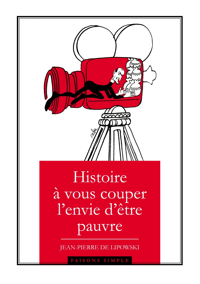 HISTOIRE A VOUS COUPER L'ENVIE D'ETRE PAUVRE