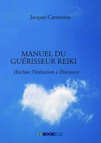 MANUEL DU GUERISSEUR REIKI - (INCLUSE L'INITIATION A DISTANCE)
