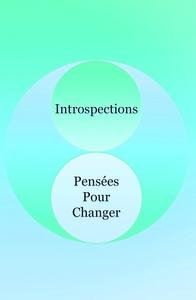 INTROSPECTIONS - PENSEES POUR CHANGER
