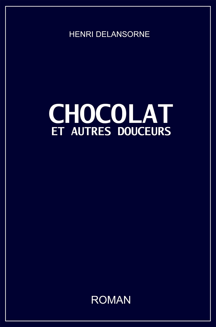 CHOCOLAT ET AUTRES DOUCEURS