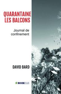 QUARANTAINE-LES-BALCONS - JOURNAL DE CONFINEMENT