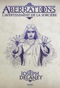 ABERRATIONS, TOME 02 - L'AVERTISSEMENT DE LA SORCIERE