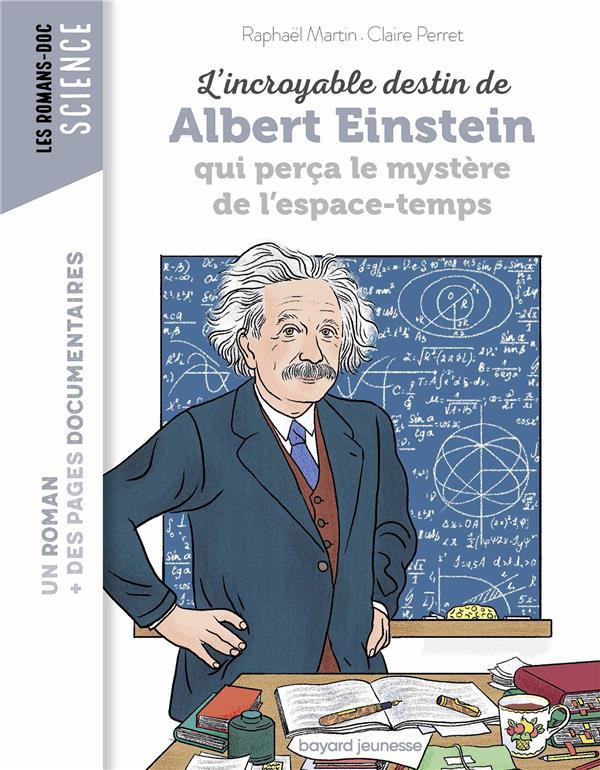 L'incroyable destin d'einstein qui perca le mystere de l'espace-temps