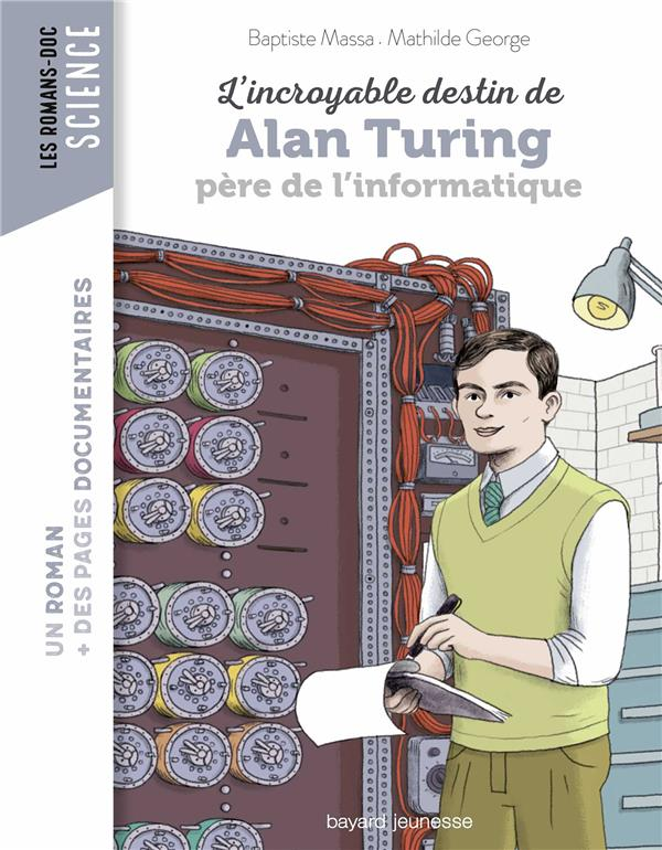 L'incroyable destin d'alan turing, pere de l'informatique