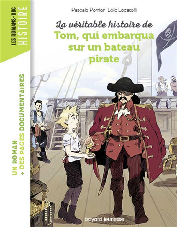 La veritable histoire de tom, qui embarqua sur un bateau pirate