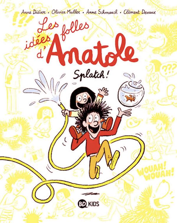 Les idées folles d'Anatole, tome 01
