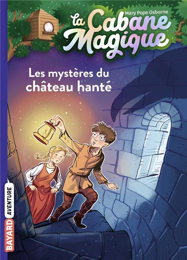 La cabane magique, tome 25 - les mysteres du chateau hante