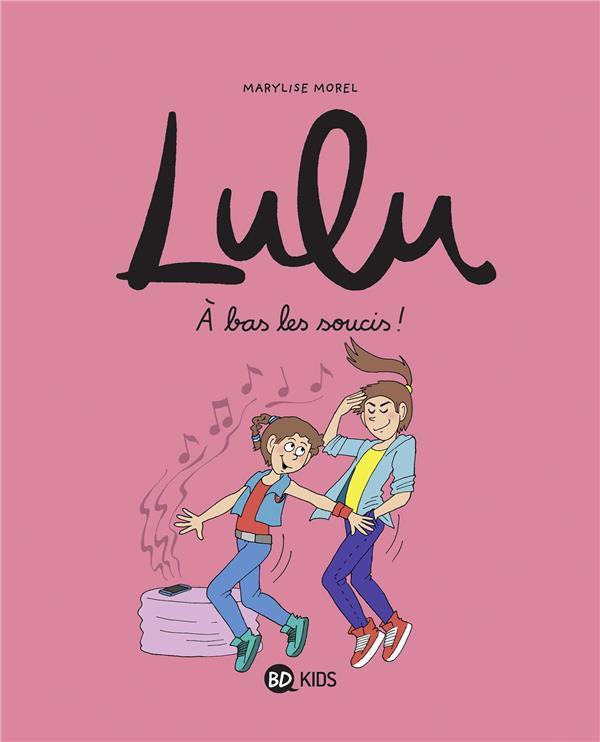 Lulu, tome 09 - a bas les soucis !