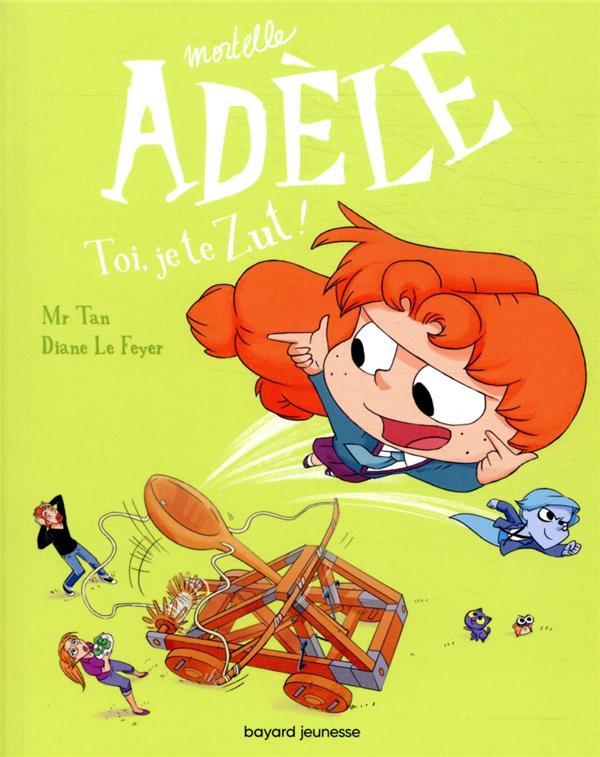 Mortelle Adèle, tome 18 - toi, je te zut !