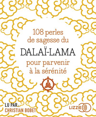108 PERLES DE SAGESSE POUR PARVENIR A LA SERENITE