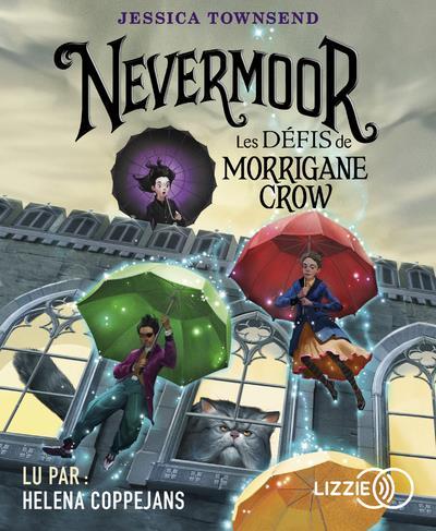 NEVERMOOR - TOME 1 LES DEFIS DE MORRIGANE CROW - VOLUME 01