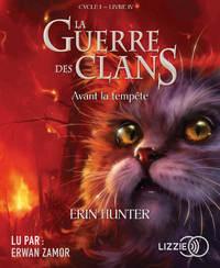 LA GUERRE DES CLANS CYCLE I - TOME 4 AVANT LA TEMPETE - VOL04