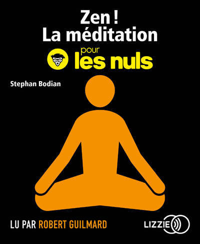 ZEN ! LA MEDITATION POUR LES NULS