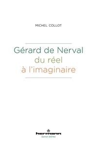 GERARD DE NERVAL, DU REEL A L'IMAGINAIRE