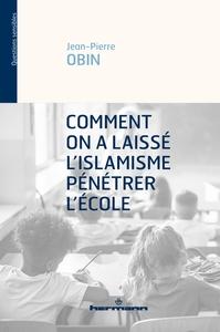 COMMENT ON A LAISSE L'ISLAMISME PENETRER L'ECOLE