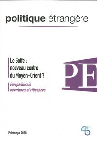 POLITIQUE ETRANGERE N 1/2020  LE GOLFE : NOUVEAU CENTRE DU MOYEN-ORIENT ? (PRINTEMPS 2020)