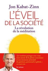 L'EVEIL DE LA SOCIETE - LA REVOLUTION DE LA MEDITATION