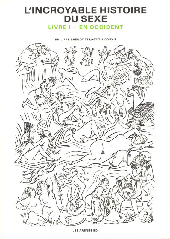 L'INCROYABLE HISTOIRE DU SEXE - LIVRE I EN OCCIDENT (3E EDITION)